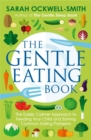 The Gentle Eating Book : The Easier, Calmer Approach to Feeding Your Child and Solving Common Eating Problems - Book