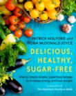 Delicious, Healthy, Sugar-Free : How to create simple, superfood recipes to increase energy and lose weight - eBook
