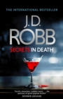 Secrets in Death : An Eve Dallas thriller (Book 45) - eBook