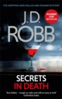 Secrets in Death : An Eve Dallas thriller (Book 45) - Book