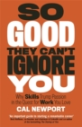 So Good They Can't Ignore You - Book