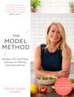 The Model Method : Recipes, HIIT and Pilates Exercises for Lifelong, Balanced Wellness - Book