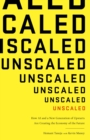 Unscaled : How A.I. and a New Generation of Upstarts are Creating the Economy of the Future - eBook