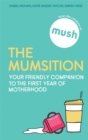 The Mumsition : Your friendly companion to the first year of motherhood - Book