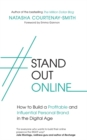 #StandOutOnline : How to Build a Profitable and Influential Personal Brand in the Digital Age - Book