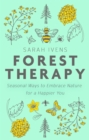Forest Therapy : Seasonal Ways to Embrace Nature for a Happier You - Book