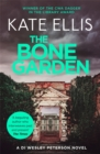 The Bone Garden : Book 5 in the DI Wesley Peterson crime series - Book