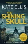 The Shining Skull : Book 11 in the DI Wesley Peterson crime series - Book