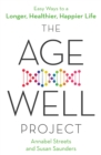 The Age-Well Project : Easy Ways to a Longer, Healthier, Happier Life - eBook