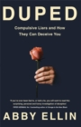 Duped : Compulsive Liars and How They Can Deceive You - Book