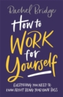 How to Work for Yourself - Book