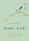 Wabi Sabi : Japanese Wisdom for a Perfectly Imperfect Life - Book