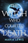 The Witch Who Courted Death - eBook