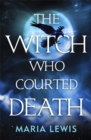 The Witch Who Courted Death : A spellbinding read - Book