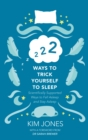 222 Ways to Trick Yourself to Sleep : Scientifically Supported Ways to Fall Asleep and Stay Asleep - eBook