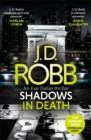 Shadows in Death: An Eve Dallas thriller (Book 51) - Book