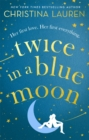 Twice in a Blue Moon : a heart-wrenching story of a second chance at first love - Book