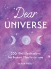 Dear Universe : 200 Mini Meditations for Instant Manifestations - eBook