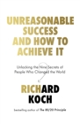 Unreasonable Success and How to Achieve It : Unlocking the Nine Secrets of People Who Changed the World - eBook