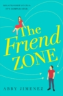 The Friend Zone: the most hilarious and heartbreaking romantic comedy of 2019 - eBook