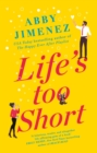 Life's Too Short : the most hilarious and heartbreaking read of 2021
