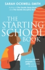 The Starting School Book : How to choose, prepare for and settle your child at school - eBook