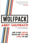 WOLFPACK : How to Come Together, Unleash Our Power and Change the Game - eBook