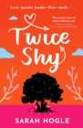 Twice Shy : the most hilarious and feel-good romance of 2021
