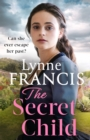 The Secret Child : an emotional and gripping historical saga