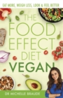 The Food Effect Diet: Vegan : Eat More, Weigh Less, Look & Feel Better - eBook