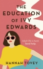 The Education of Ivy Edwards : an utterly hilarious and relatable novel about single life - eBook