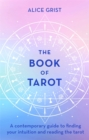 The Book of Tarot : A contemporary guide to finding your intuition and reading the tarot - Book