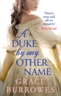 A Duke by Any Other Name : 'Smart, sexy, and oh-so-romantic' Mary Balogh - Book