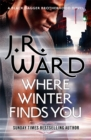 Where Winter Finds You : a Black Dagger Brotherhood novel - Book