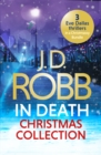 The In Death Christmas Collection : Festive in Death, Holiday in Death and Midnight in Death - eBook
