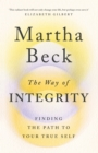 The Way of Integrity : Finding the path to your true self - eBook