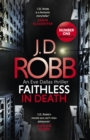 Faithless in Death: An Eve Dallas thriller (Book 52) - eBook