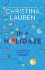 In A Holidaze : Love Actually meets Groundhog Day in this heartwarming holiday romance. . . - Book