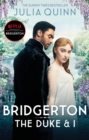 Bridgerton: The Duke and I (Bridgertons Book 1) : The Sunday Times bestselling inspiration for the Netflix Original Series Bridgerton - Book