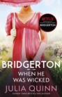 When He Was Wicked : Inspiration for the Netflix Original Series Bridgerton - Book