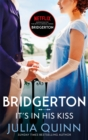 It's In His Kiss : Inspiration for the Netflix Original Series Bridgerton - Book