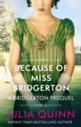 Because of Miss Bridgerton : A Bridgerton Prequel - Book