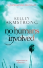 No Humans Involved : Book 7 in the Women of the Otherworld Series - Book