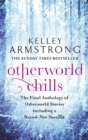 Otherworld Chills : Final Tales of the Otherworld - Book