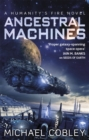 Ancestral Machines : A Humanity's Fire novel - Book