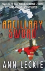 Ancillary Sword : SEQUEL TO THE HUGO, NEBULA AND ARTHUR C. CLARKE AWARD-WINNING ANCILLARY JUSTICE - Book