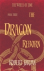 The Dragon Reborn : Book 3 of the Wheel of Time (soon to be a major TV series) - Book