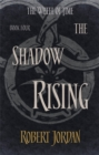 The Shadow Rising : Book 4 of the Wheel of Time - Book