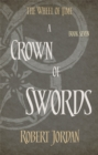A Crown Of Swords : Book 7 of the Wheel of Time (soon to be a major TV series) - Book