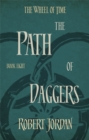 The Path Of Daggers : Book 8 of the Wheel of Time (soon to be a major TV series) - Book